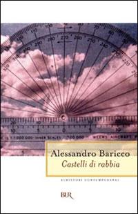 Castelli di rabbia Alessandro Baricco